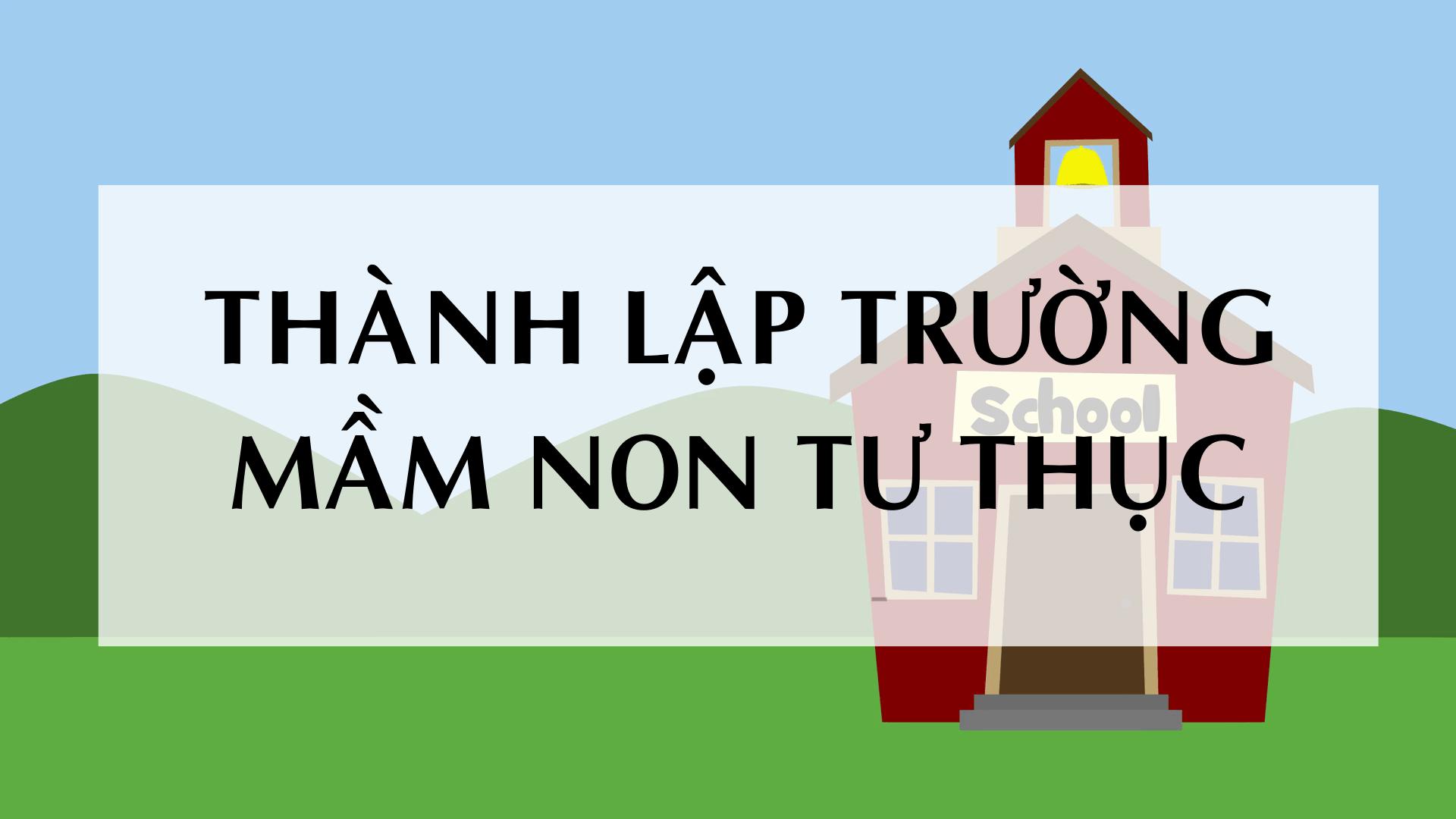 Quy-dinh-mo-truong-mam-non-tu-thuc