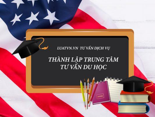 Thành lập trung tâm tư vấn du học tại tphcm của luatvn.vn