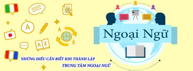 Điều kiện cần đảm bảo để thành lập trung tâm ngoại ngữ