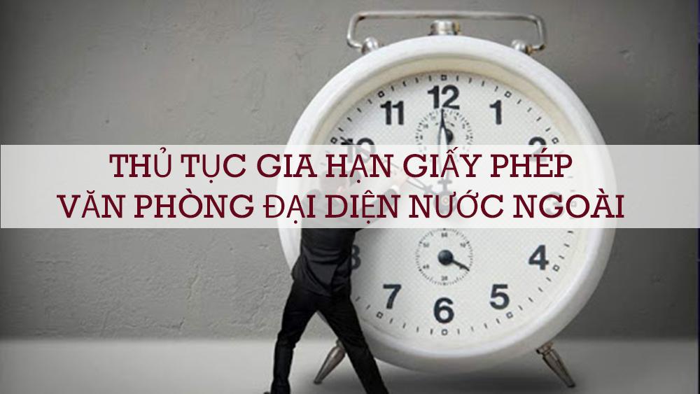 huong-dan-gia-hạn-giay-phep-van-phong-nuoc-ngoai
