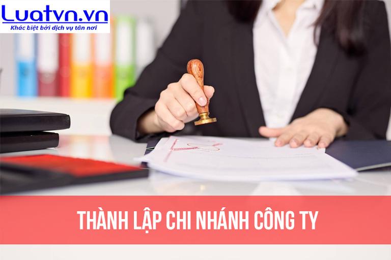 Luatvn cung cấp dịch vụ thành lập chi nhánh công ty TNHH trọn gói