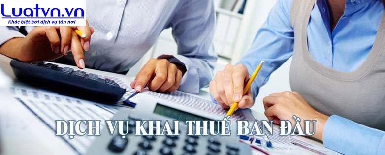 Luatvn cung cấp dịch vụ khai báo thuế ban đầu