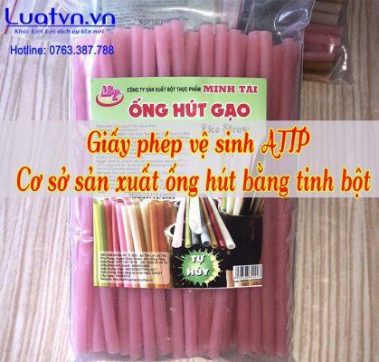 thủ tục xin giấy phép vệ sinh ATTP cho cơ sở sản xuất ống hút bằng tinh bột