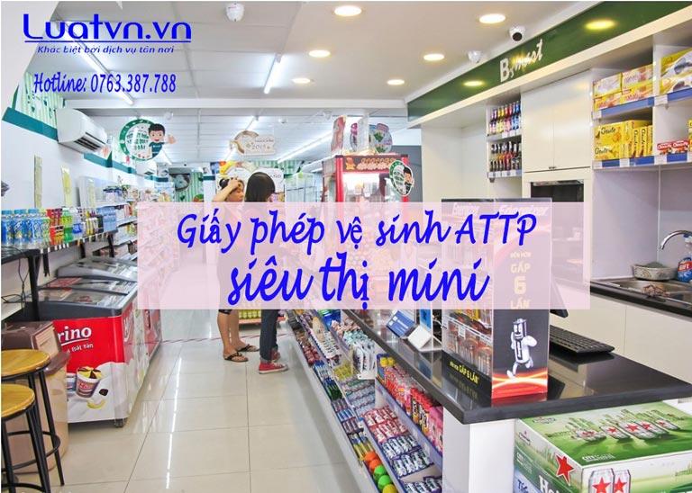 Siêu thị mini bắt buộc phải có giấy phép vệ sinh ATTP
