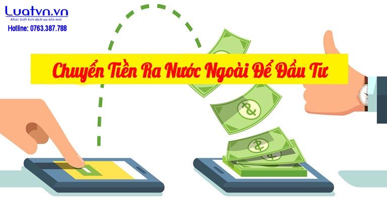 Điều kiện và cách thức chuyển tiền ra nước ngoài để đầu tư