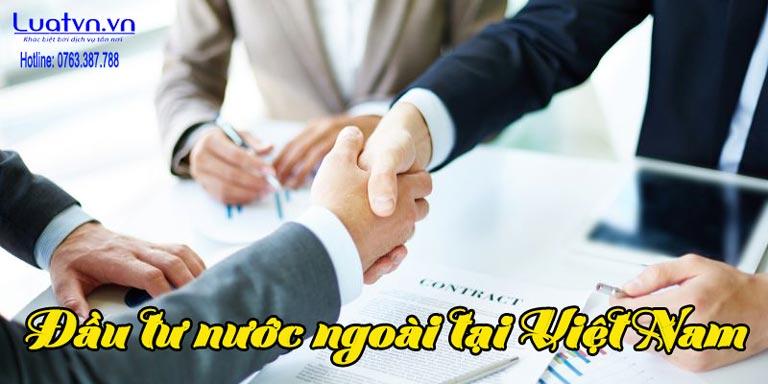 Thủ tục đầu tư nước ngoài tại Việt Nam khi thành lập công ty