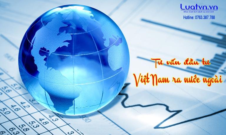 Quy định về việc đầu tư Việt Nam ra nước ngoài
