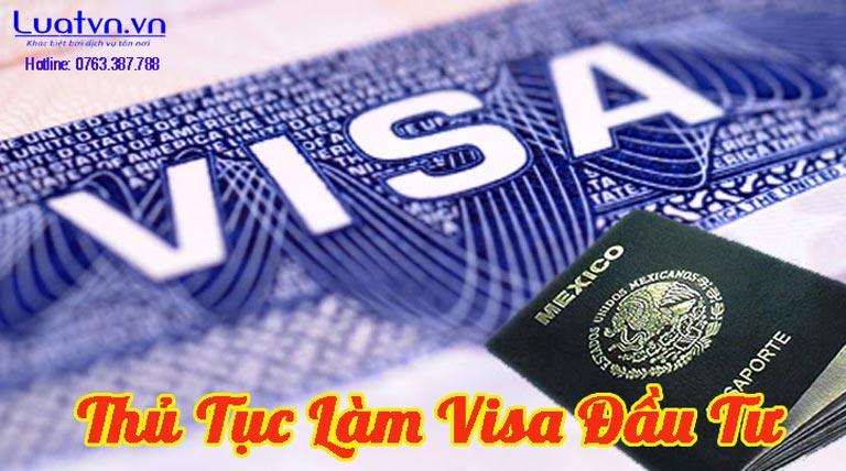 Thủ tục làm visa đầu tư cho người nước ngoài