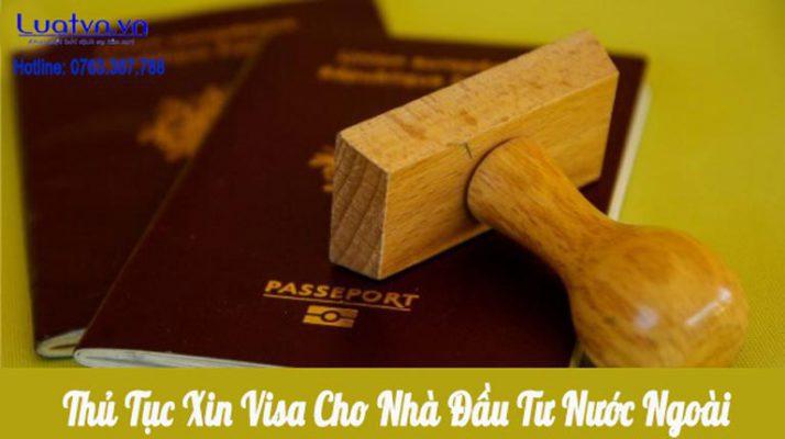 Thủ tục xin visa cho nhà đầu tư nước ngoài