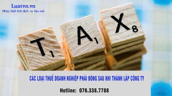 Các loại thuế doanh nghiệp phải đóng sau khi thành lập công ty