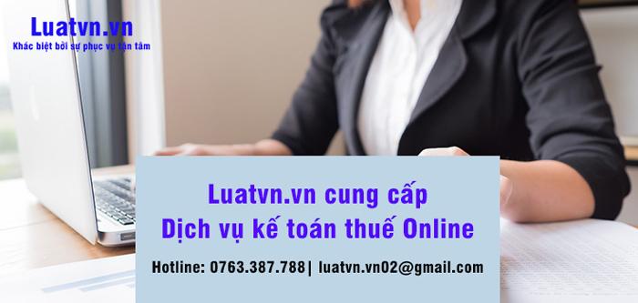 Luatvn.vn cung cấp dịch vụ kế toán thuế Online chuyên nghiệp, tiện lợi