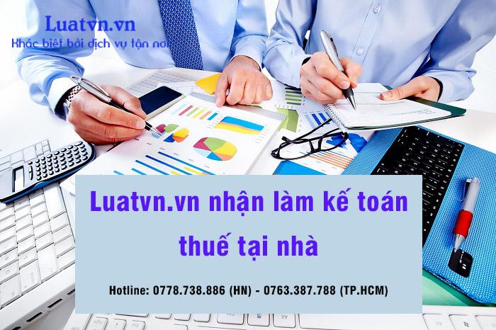 Luatvn.vn chuyên cung cấp dịch vụ kế toán thuế tại nhà chuyên nghiệp, uy tín