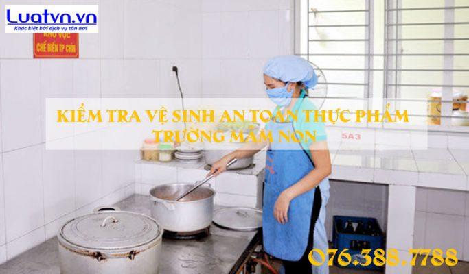 Kiểm tra vệ sinh an toàn thực phẩm trường mầm non