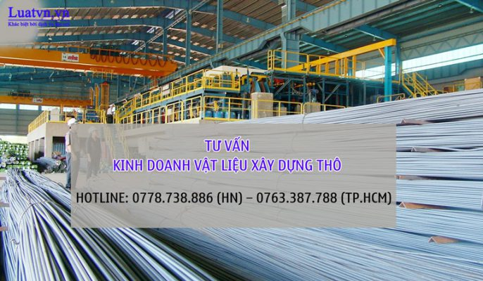 Luatvn.vn tư vấn kinh doanh vật liệu xây dựng thô