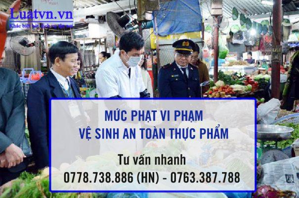 Luatvn.vn tư vấn mức phạt vi phạm an toàn thực phẩm