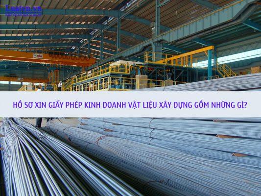 Chuẩn bị hồ sơ thành lập công ty kinh doanh vật liệu xây dựng