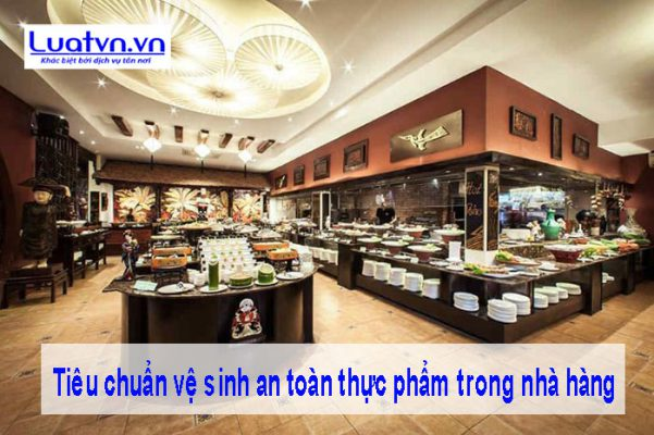 Tiêu chuẩn vệ sinh an toàn thực phẩm trong nhà hàng