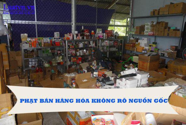 Quy định phạt bán hàng hóa không rõ nguồn gốc