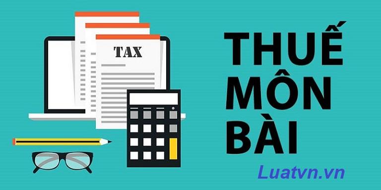 Thuế môn bài và các bậc thuế phải nộp năm 2021
